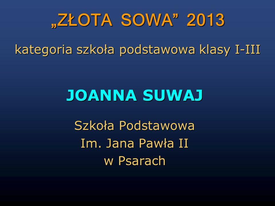 UCZNIOWIE - LAUREACI ZŁOTA SOWA 2013 kategoria szkoła podstawowa klasy IV-VI