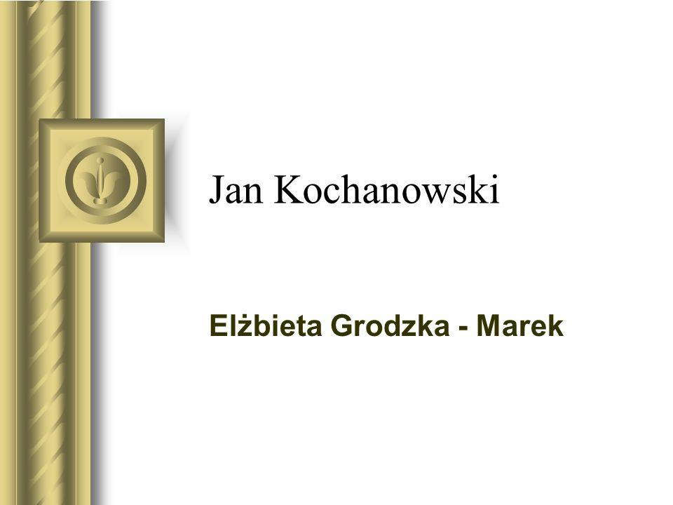 Jan Kochanowski Elżbieta Grodzka - Marek