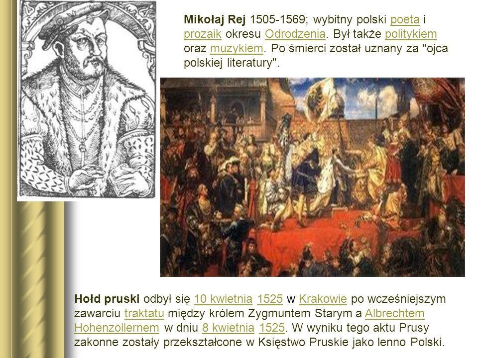 Wraz z rozwojem szkolnictwa rozwijało Mikołaj Rej 1505-1569; wybitny polski poeta i prozaik okresu Odrodzenia.
