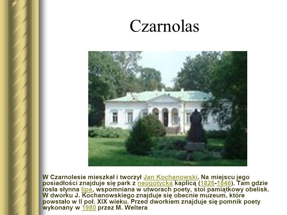 Czarnolas W Czarnolesie mieszkał i tworzył Jan Kochanowski.