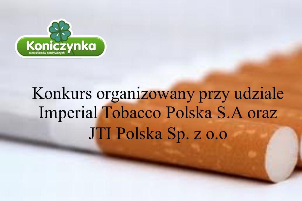 . Konkurs organizowany przy udziale Imperial Tobacco Polska S.A oraz JTI Polska Sp. z o.o