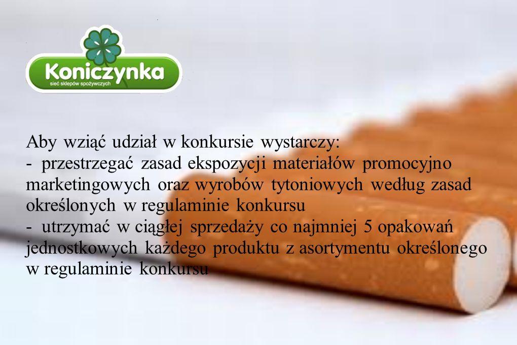 . Aby wziąć udział w konkursie wystarczy: - przestrzegać zasad ekspozycji materiałów promocyjno marketingowych oraz wyrobów tytoniowych według zasad o