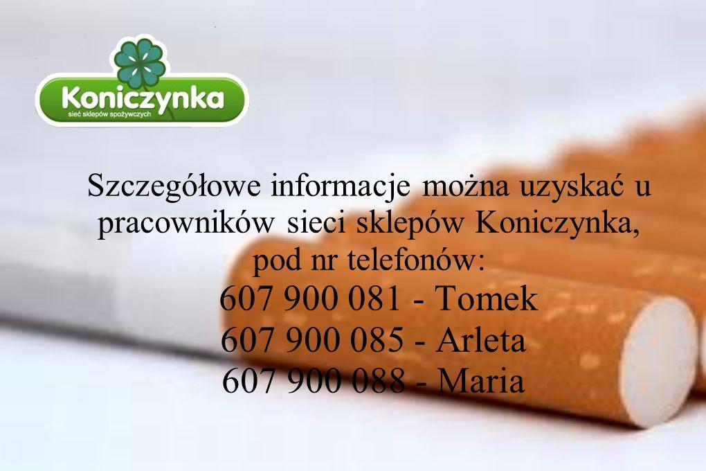 . Szczegółowe informacje można uzyskać u pracowników sieci sklepów Koniczynka, pod nr telefonów: 607 900 081 - Tomek 607 900 085 - Arleta 607 900 088 - Maria