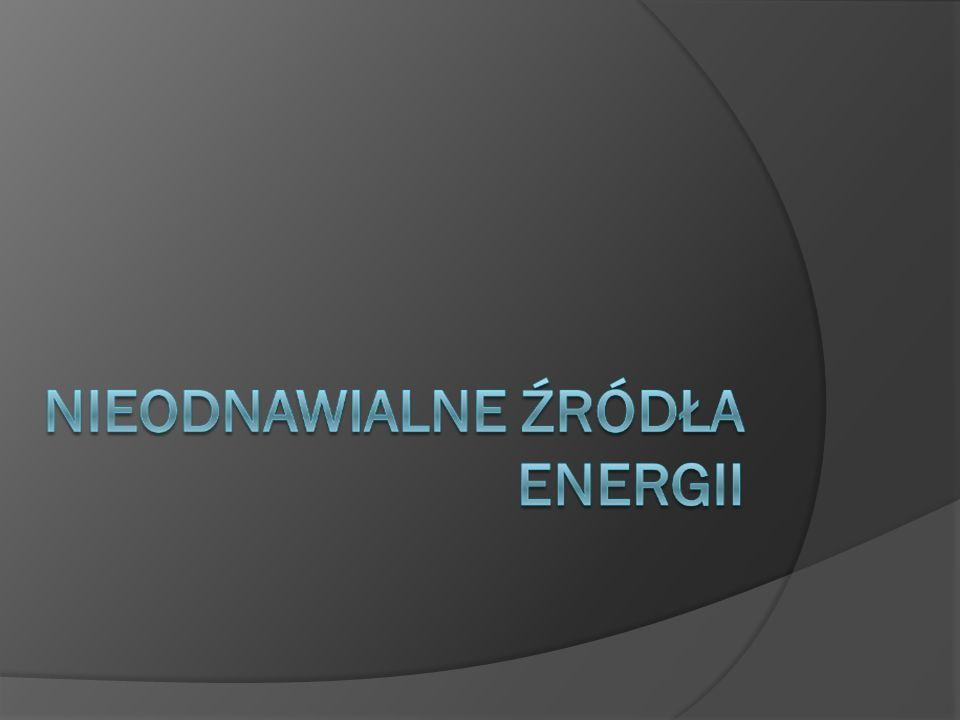 Nieodnawialne źródła energii to wszelkie źródła energii, które nie odnawiają się w krótkim okresie.