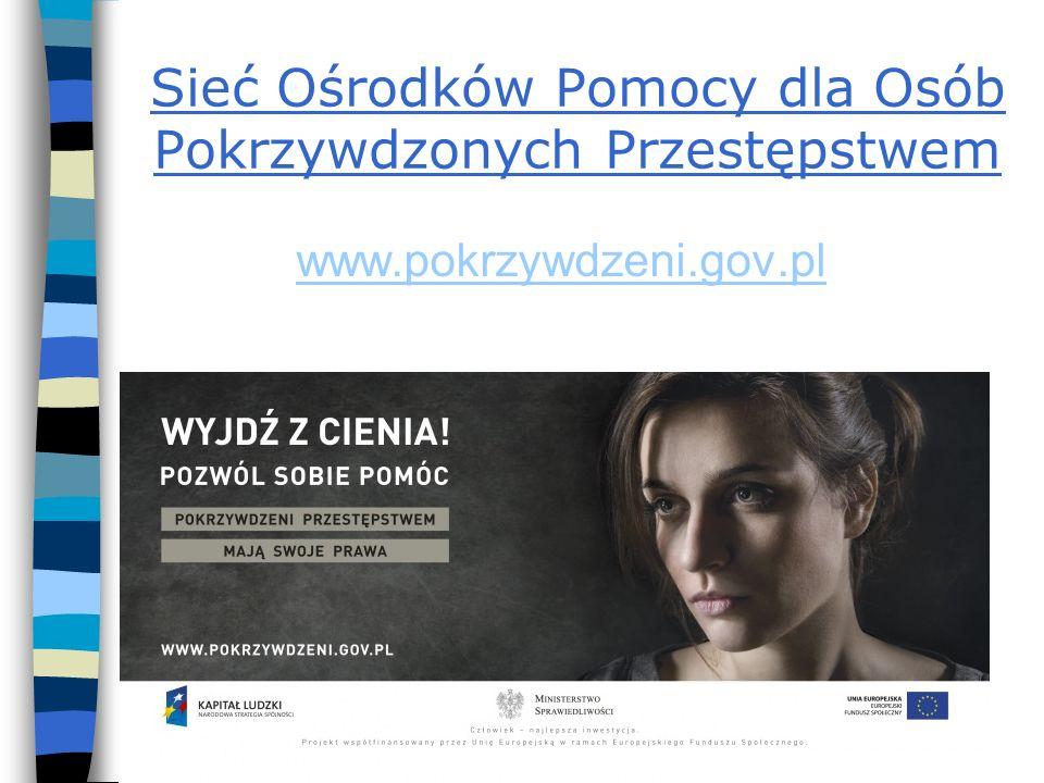 Sieć Ośrodków Pomocy dla Osób Pokrzywdzonych Przestępstwem www.pokrzywdzeni.gov.pl