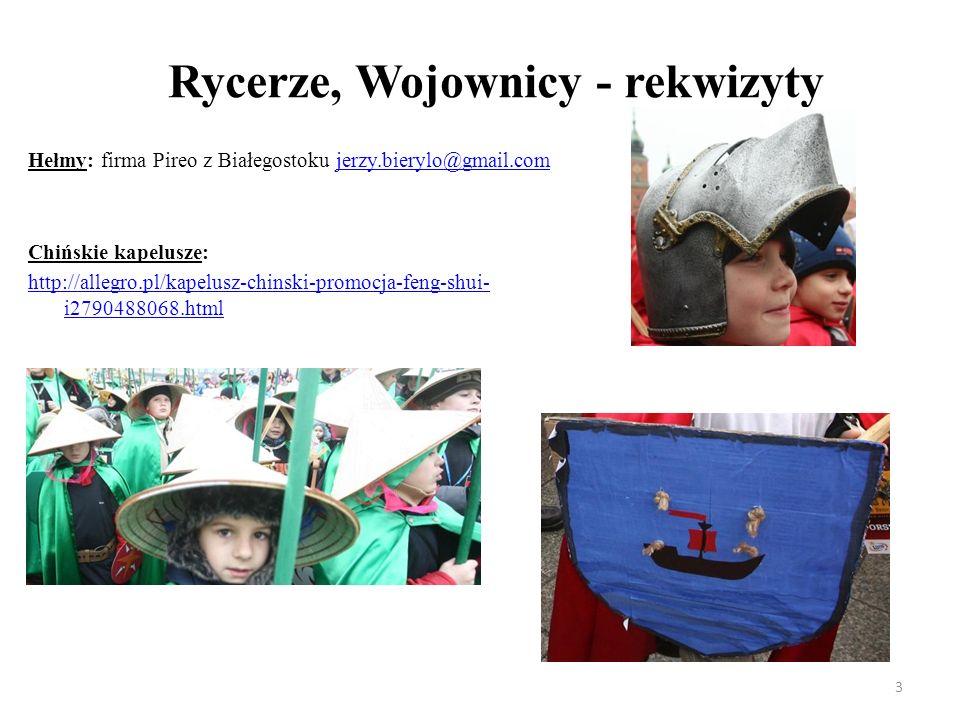 Rycerze, Wojownicy - rekwizyty Hełmy: firma Pireo z Białegostoku jerzy.bierylo@gmail.comjerzy.bierylo@gmail.com Chińskie kapelusze: http://allegro.pl/