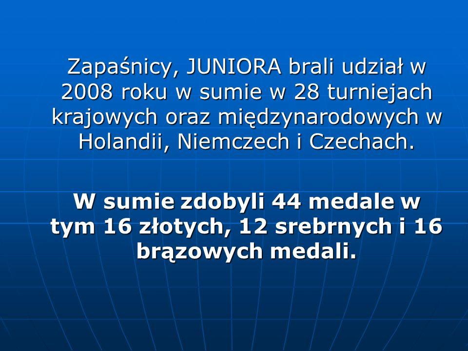 Zapaśnicy, JUNIORA brali udział w 2008 roku w sumie w 28 turniejach krajowych oraz międzynarodowych w Holandii, Niemczech i Czechach.