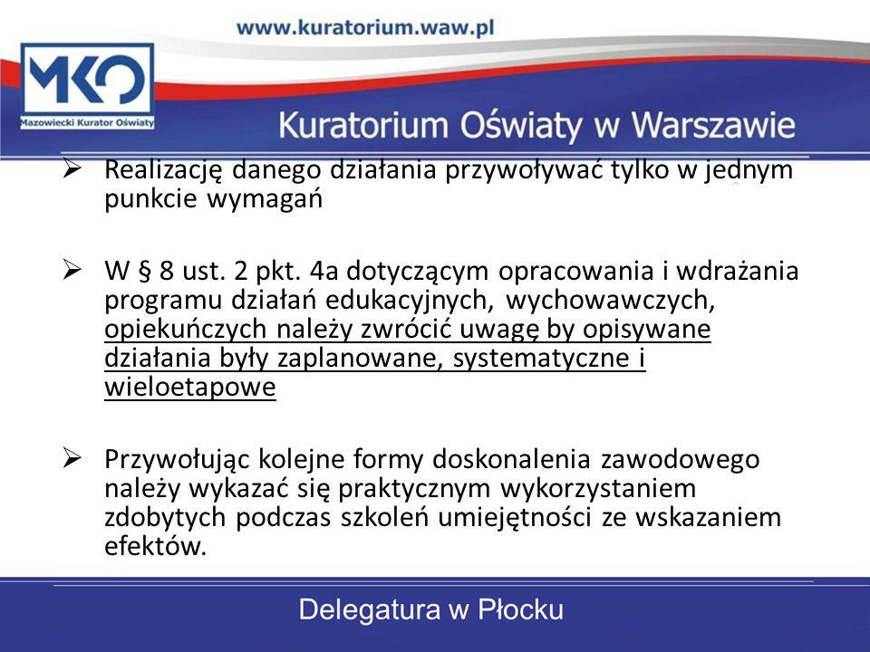 Realizację danego działania przywoływać tylko w jednym punkcie wymagań W § 8 ust. 2 pkt. 4a dotyczącym opracowania i wdrażania programu działań edukac