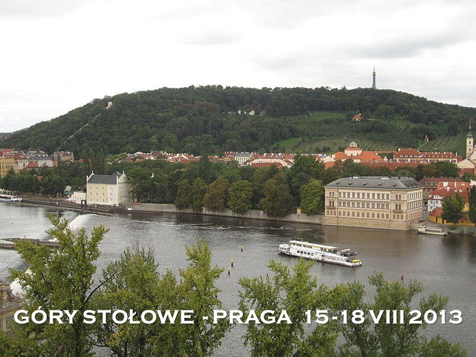 GÓRY STO Ł OWE - PRAGA 15 -18 VIII 2013