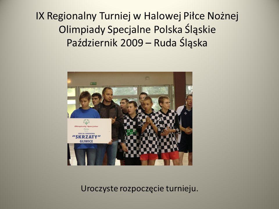 IX Regionalny Turniej w Halowej Piłce Nożnej Olimpiady Specjalne Polska Śląskie Październik 2009 – Ruda Śląska Uroczyste rozpoczęcie turnieju.