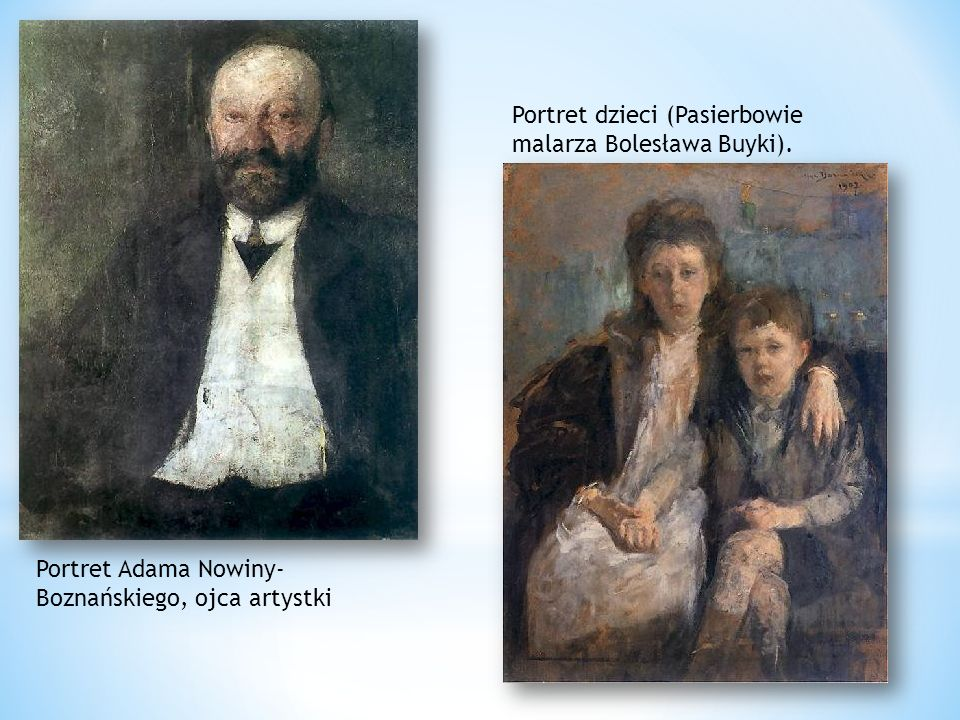 Portret Adama Nowiny- Boznańskiego, ojca artystki Portret dzieci (Pasierbowie malarza Bolesława Buyki).