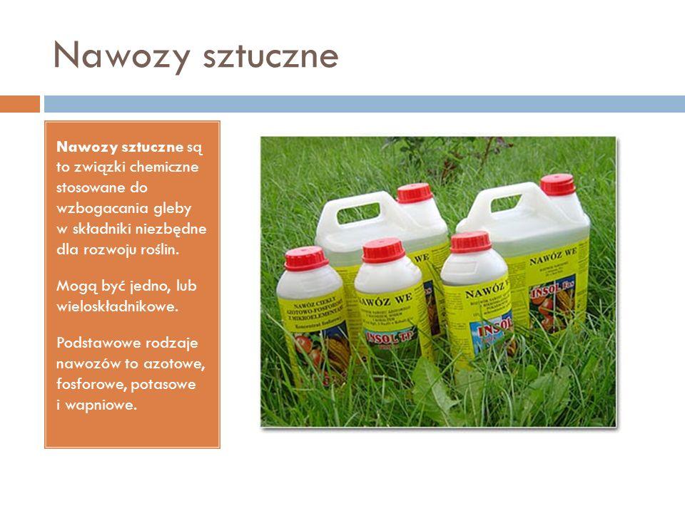 Nawozy sztuczne Nawozy sztuczne są to związki chemiczne stosowane do wzbogacania gleby w składniki niezbędne dla rozwoju roślin. Mogą być jedno, lub w