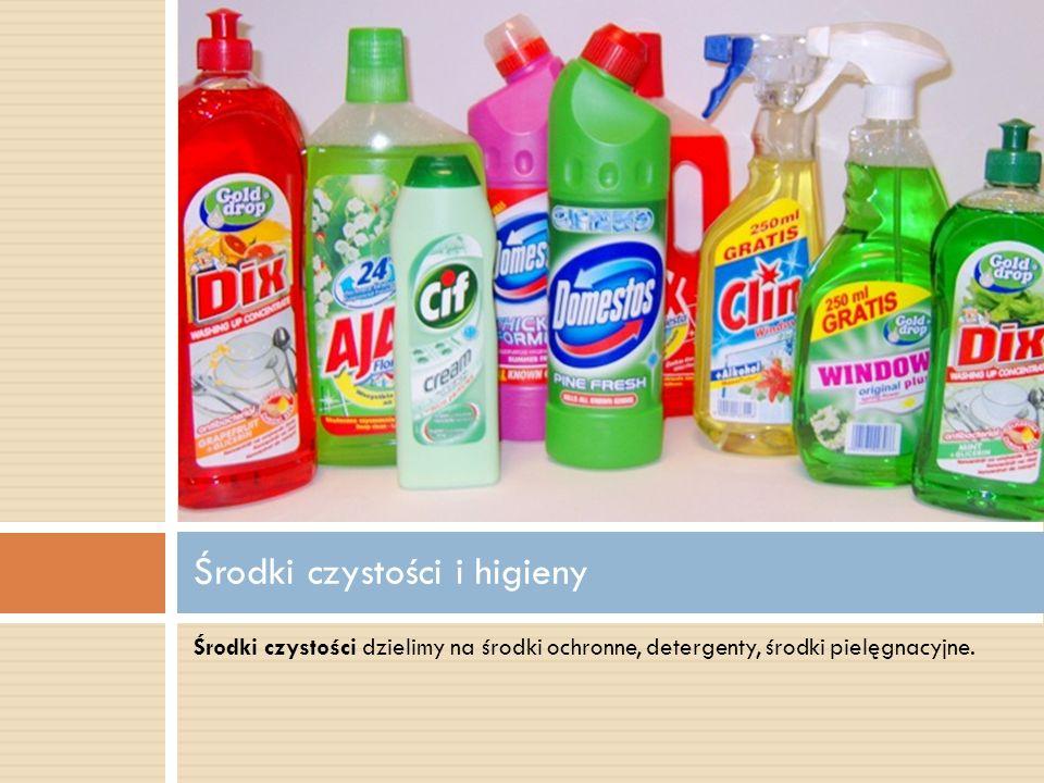 Środki czystości dzielimy na środki ochronne, detergenty, środki pielęgnacyjne. Środki czystości i higieny