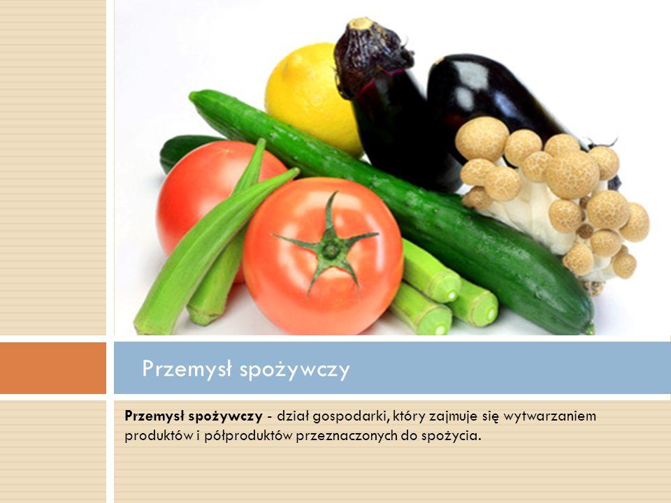 Przemysł spożywczy - dział gospodarki, który zajmuje się wytwarzaniem produktów i półproduktów przeznaczonych do spożycia. Przemysł spożywczy