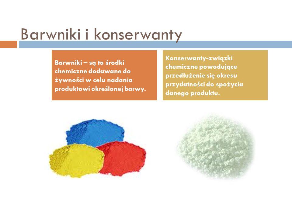 Barwniki i konserwanty Barwniki – są to środki chemiczne dodawane do żywności w celu nadania produktowi określonej barwy. Konserwanty-związki chemiczn