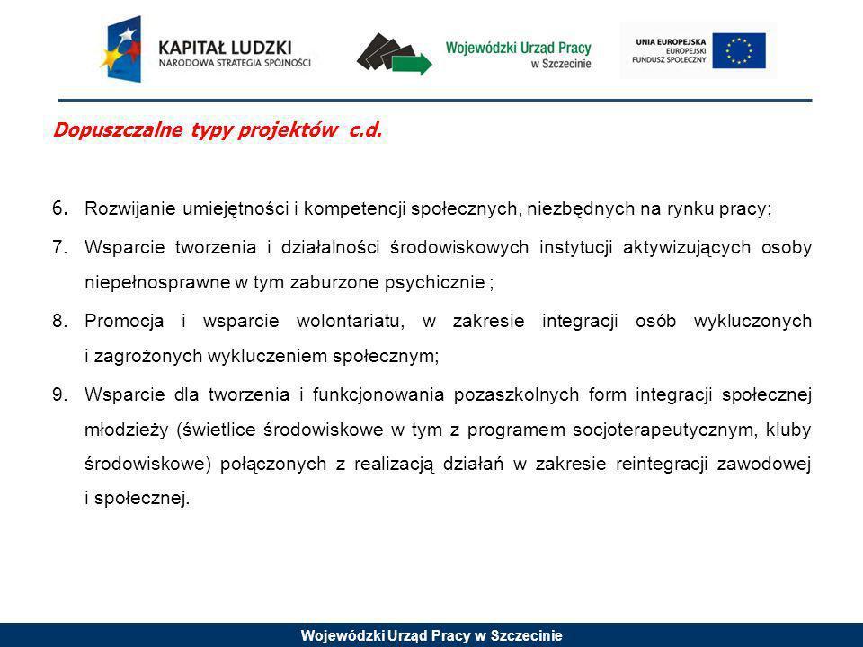 Wojewódzki Urząd Pracy w Szczecinie Dopuszczalne typy projektów c.d.