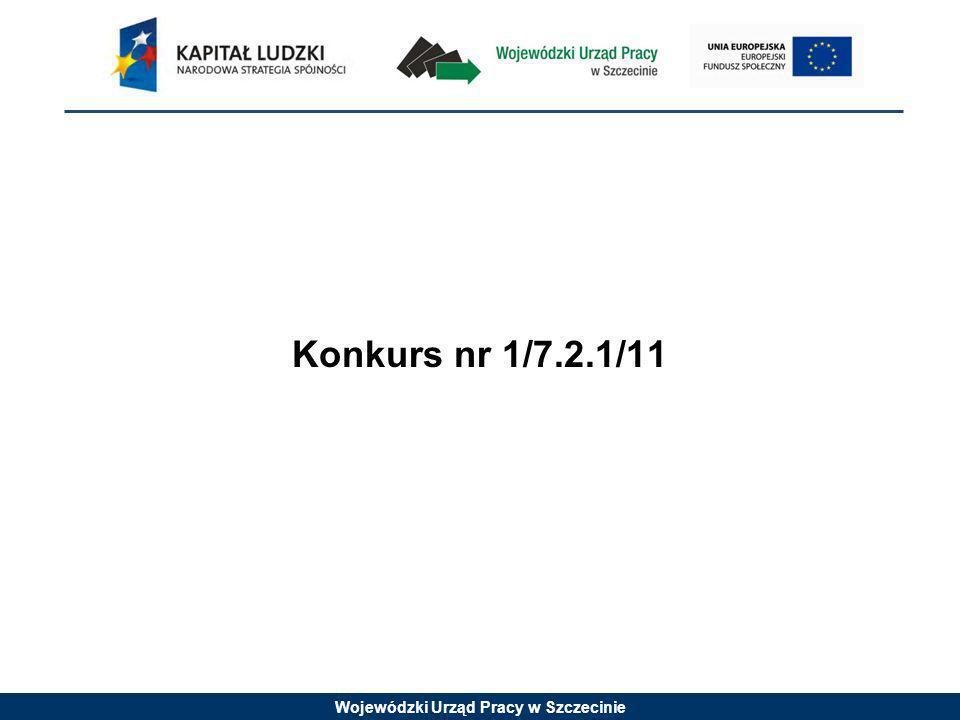 Wojewódzki Urząd Pracy w Szczecinie Konkurs nr 1/7.2.1/11