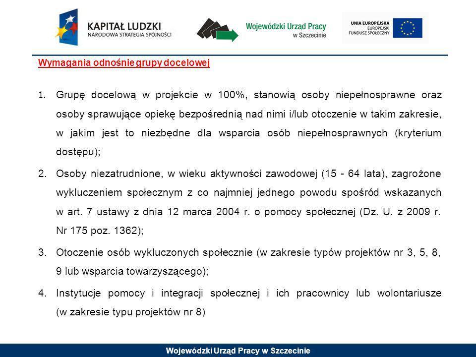 Wojewódzki Urząd Pracy w Szczecinie Szczegółowe kryteria dostępu (kryterium obligatoryjne) c.d.: 4.