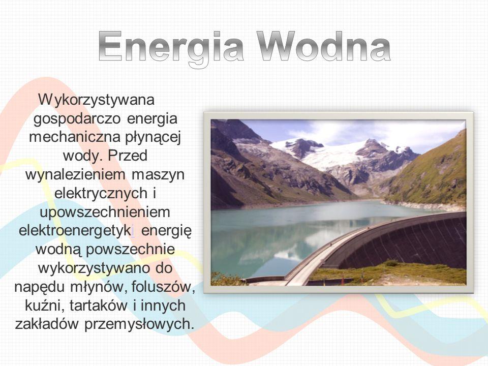 Wykorzystywana gospodarczo energia mechaniczna płynącej wody. Przed wynalezieniem maszyn elektrycznych i upowszechnieniem elektroenergetyki energię wo