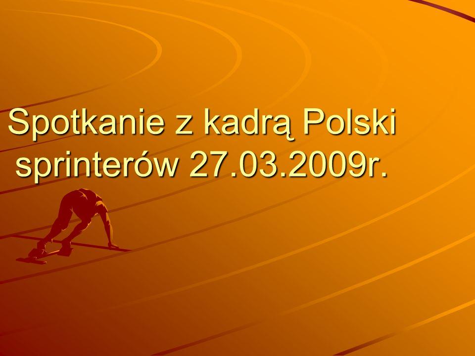 Spotkanie z kadrą Polski sprinterów 27.03.2009r.
