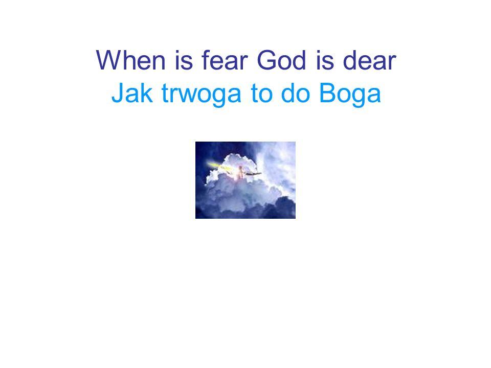 When is fear God is dear Jak trwoga to do Boga