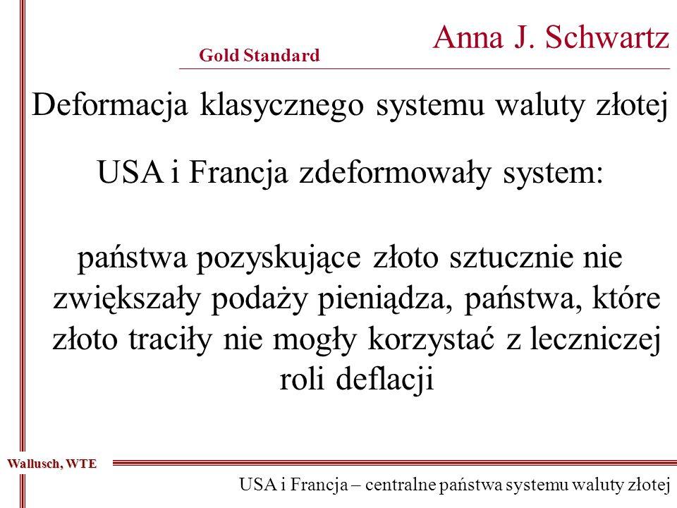 Deformacja klasycznego systemu waluty złotej Anna J. Schwartz _______________________________________________________________________________________