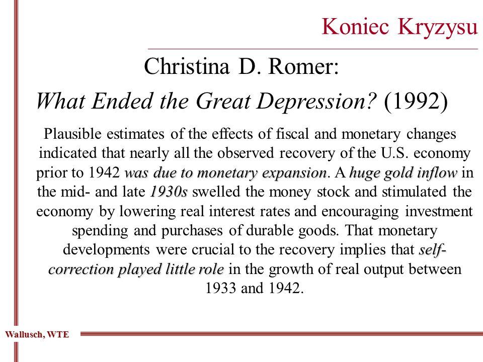 Koniec Kryzysu __________________________________________________________________________________ Christina D. Romer: What Ended the Great Depression?
