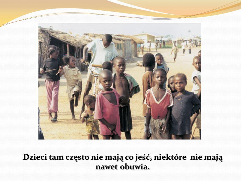 Dzieci tam często nie mają co jeść, niektóre nie mają nawet obuwia.