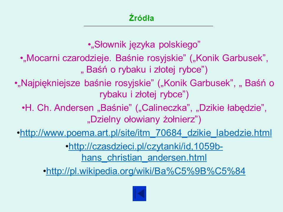 Źródła Słownik języka polskiego Mocarni czarodzieje.