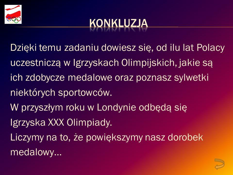 Dzięki temu zadaniu dowiesz się, od ilu lat Polacy uczestniczą w Igrzyskach Olimpijskich, jakie są ich zdobycze medalowe oraz poznasz sylwetki niektórych sportowców.