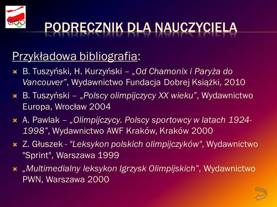 Przykładowa bibliografia: B. Tuszyński, H.