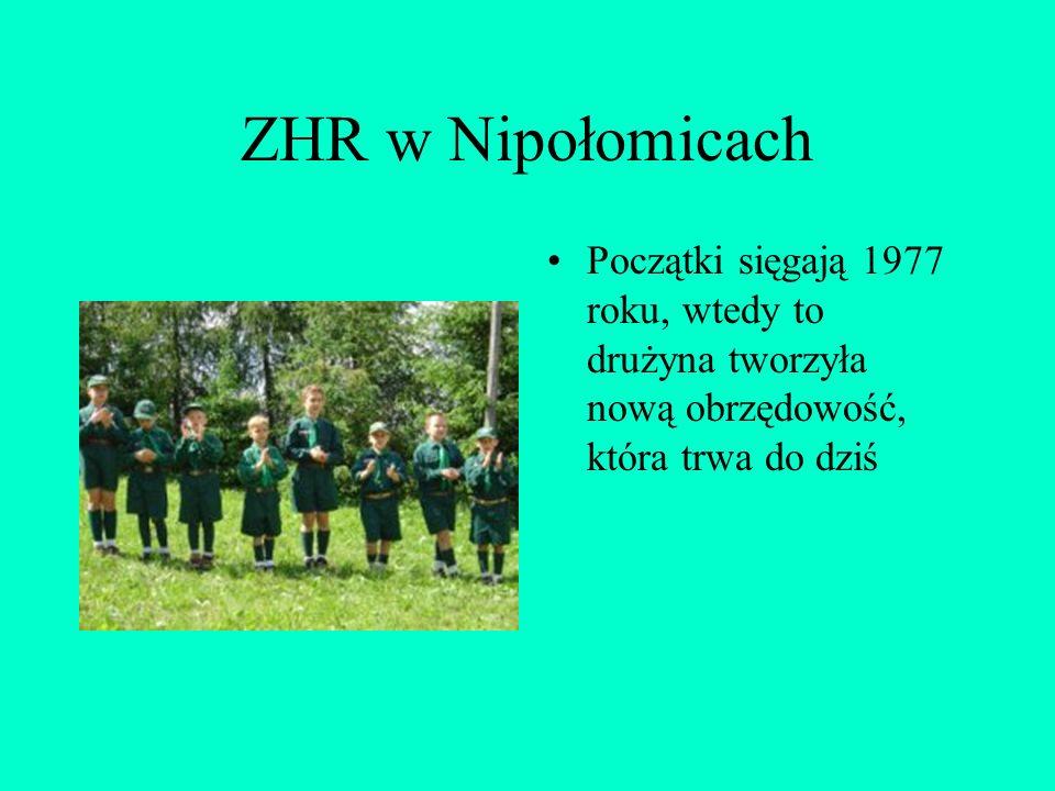 ZHR w Nipołomicach Początki sięgają 1977 roku, wtedy to drużyna tworzyła nową obrzędowość, która trwa do dziś