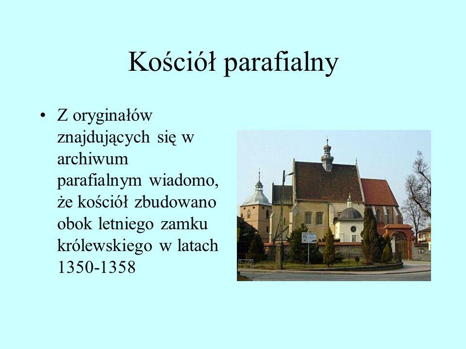 Kościół parafialny Z oryginałów znajdujących się w archiwum parafialnym wiadomo, że kościół zbudowano obok letniego zamku królewskiego w latach 1350-1