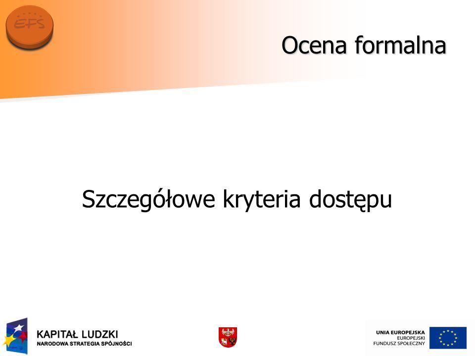 Ocena formalna Szczegółowe kryteria dostępu