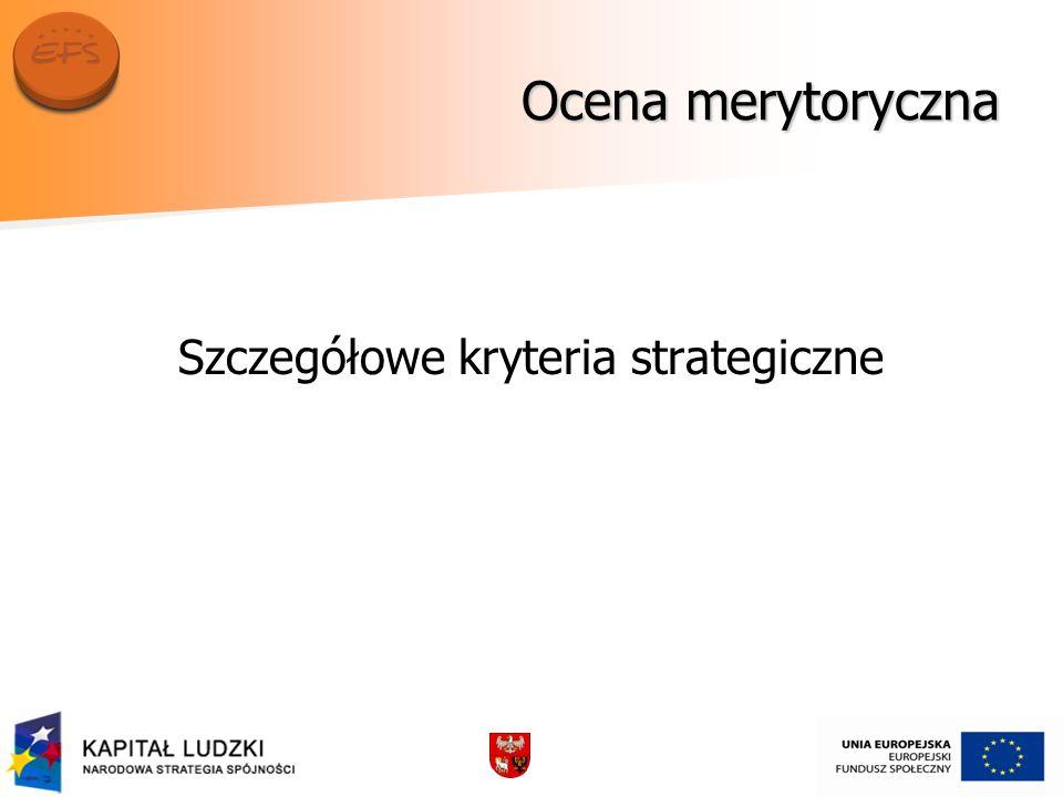 Ocena merytoryczna Szczegółowe kryteria strategiczne