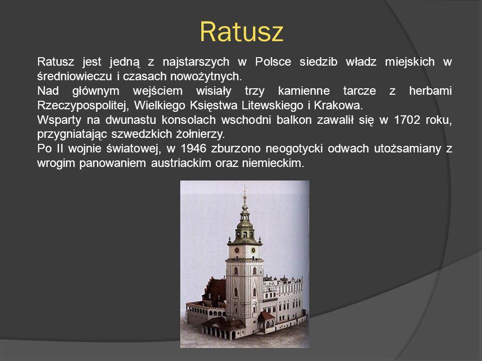 Ratusz Ratusz jest jedną z najstarszych w Polsce siedzib władz miejskich w średniowieczu i czasach nowożytnych. Nad głównym wejściem wisiały trzy kami