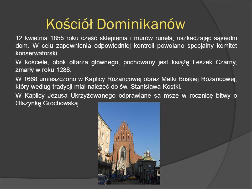 Kościół Dominikanów 12 kwietnia 1855 roku część sklepienia i murów runęła, uszkadzając sąsiedni dom. W celu zapewnienia odpowiedniej kontroli powołano