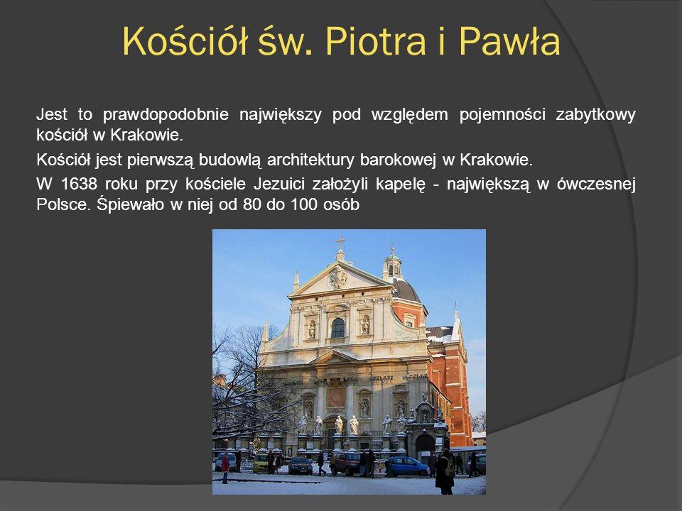 Kościół św. Piotra i Pawła Jest to prawdopodobnie największy pod względem pojemności zabytkowy kościół w Krakowie. Kościół jest pierwszą budowlą archi