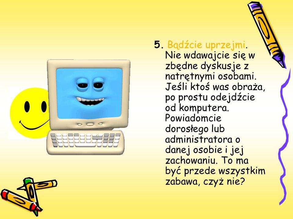 6.Uważajcie na wirusy.