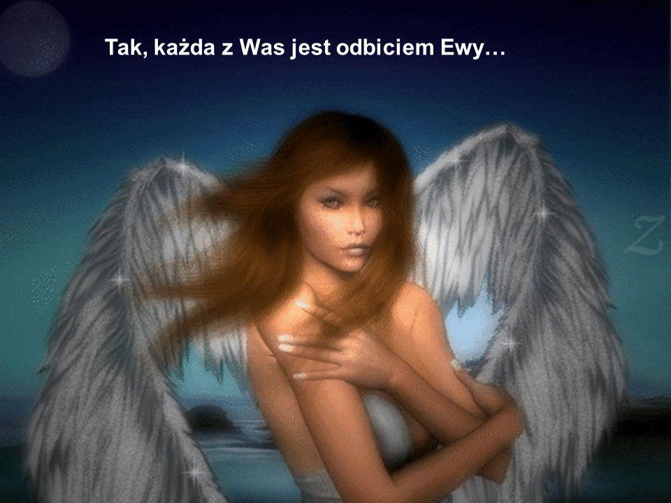 10 Tak, każda z Was jest odbiciem Ewy…