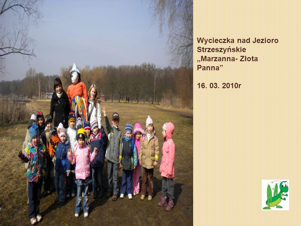 Wycieczka nad Jezioro Strzeszyńskie Marzanna- Złota Panna 16. 03. 2010r