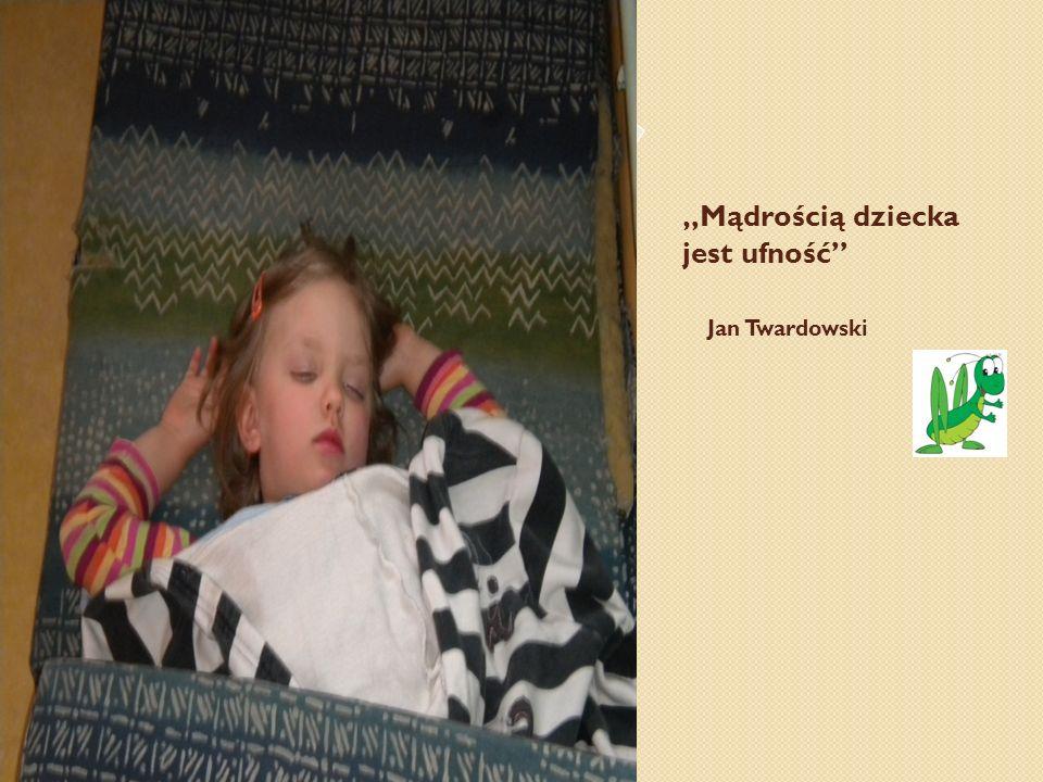 Mądrością dziecka jest ufność Jan Twardowski