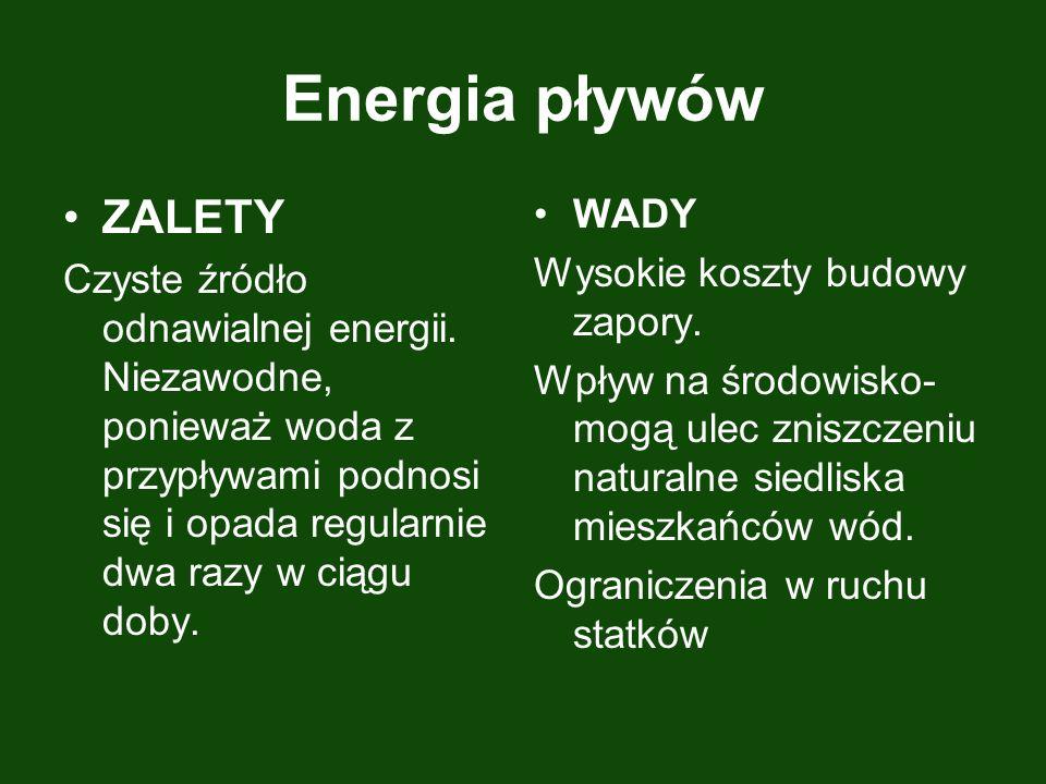 Energia pływów ZALETY Czyste źródło odnawialnej energii.