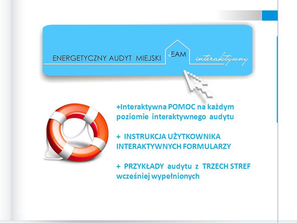 +Interaktywna POMOC na każdym poziomie interaktywnego audytu + INSTRUKCJA UŻYTKOWNIKA INTERAKTYWNYCH FORMULARZY + PRZYKŁADY audytu z TRZECH STREF wcześniej wypełnionych