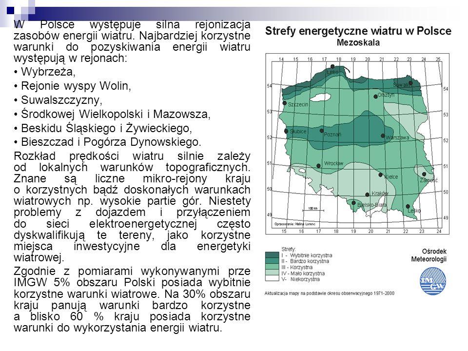 W Polsce występuje silna rejonizacja zasobów energii wiatru. Najbardziej korzystne warunki do pozyskiwania energii wiatru występują w rejonach: Wybrze