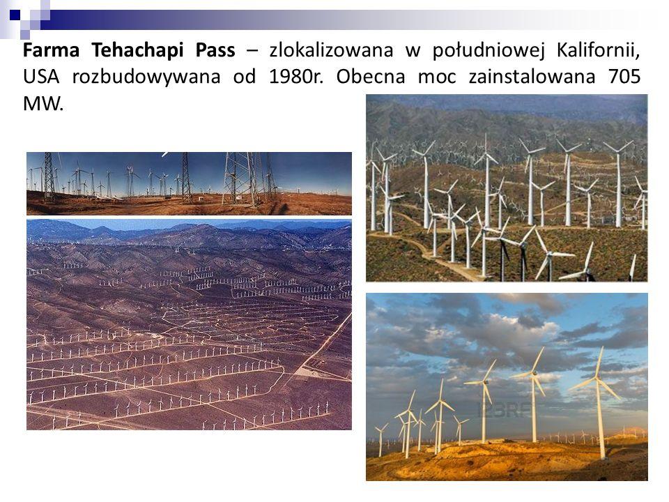Farma Tehachapi Pass – zlokalizowana w południowej Kalifornii, USA rozbudowywana od 1980r. Obecna moc zainstalowana 705 MW.