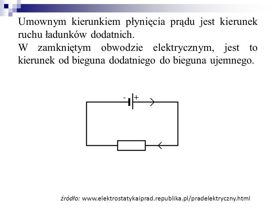 Umownym kierunkiem płynięcia prądu jest kierunek ruchu ładunków dodatnich. W zamkniętym obwodzie elektrycznym, jest to kierunek od bieguna dodatniego
