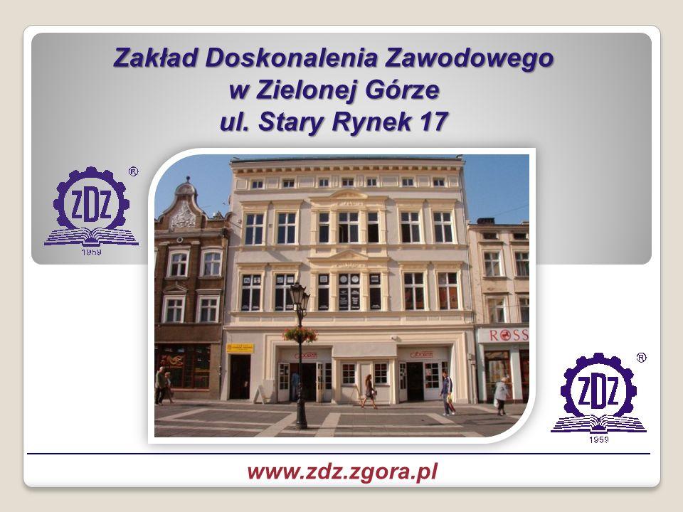 Zakład Doskonalenia Zawodowego w Zielonej Górze ul. Stary Rynek 17 zdjęcie zdz zg www.zdz.zgora.pl
