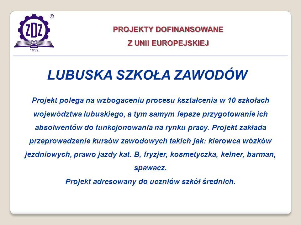 Projekt polega na wzbogaceniu procesu kształcenia w 10 szkołach województwa lubuskiego, a tym samym lepsze przygotowanie ich absolwentów do funkcjonow