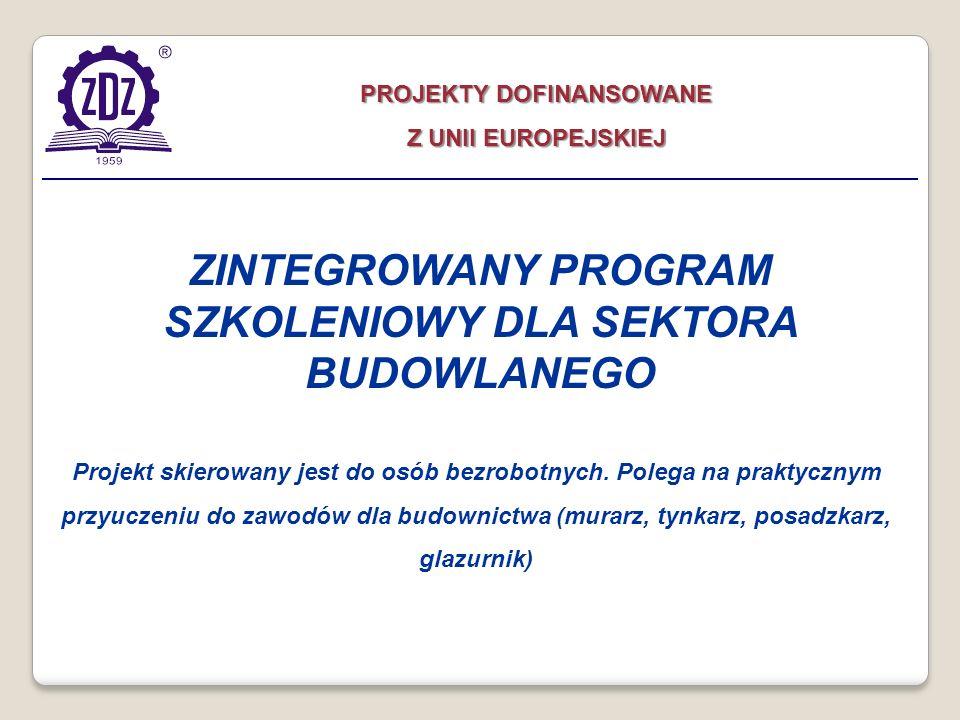 Projekt skierowany jest do osób bezrobotnych. Polega na praktycznym przyuczeniu do zawodów dla budownictwa (murarz, tynkarz, posadzkarz, glazurnik) ZI